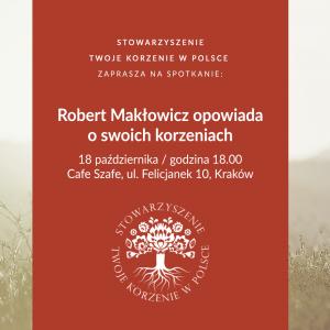 Robert Makłowicz opowiada o swoich korzeniach